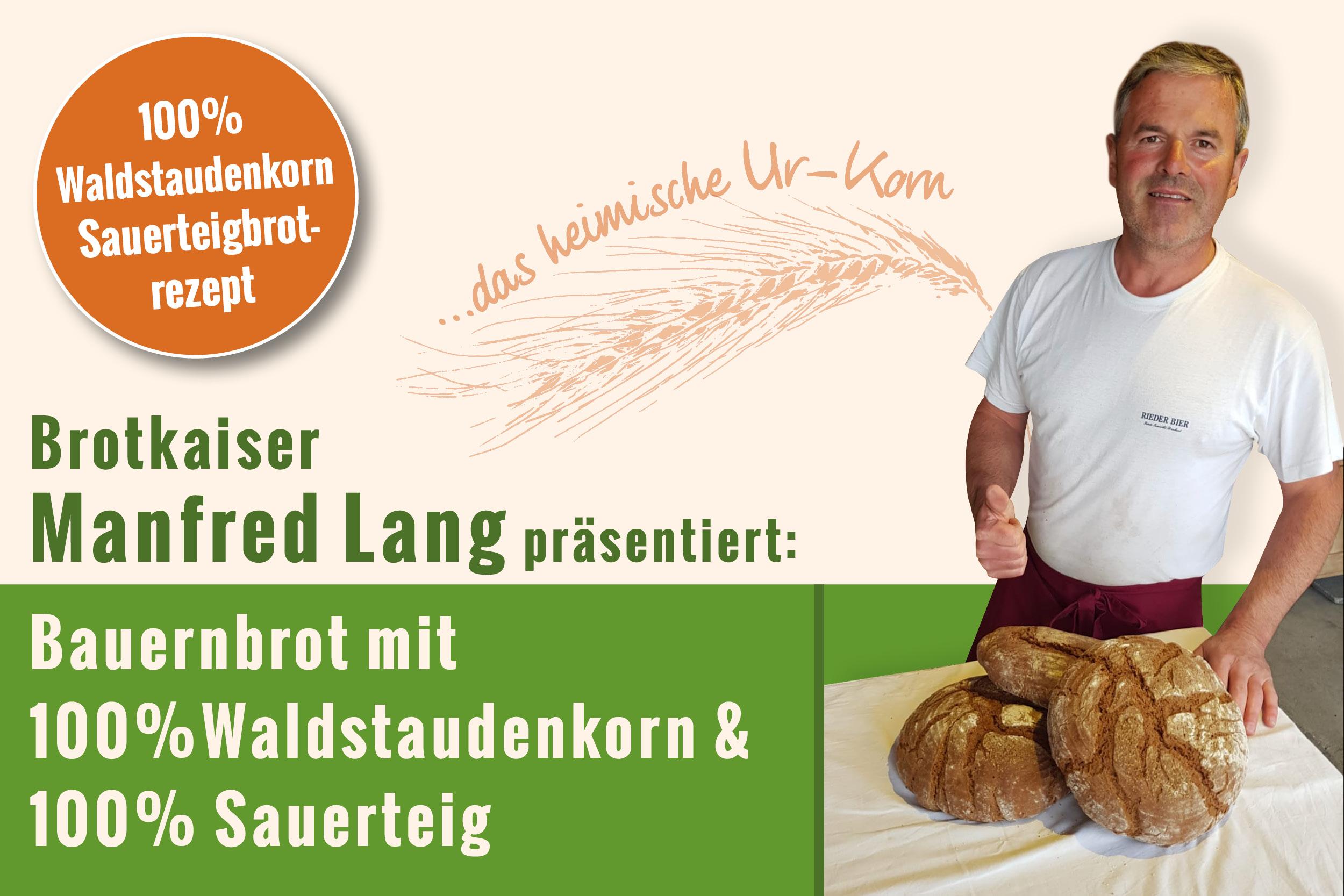 Brotkaiser Franz Lang aus Eberschwang präsentiert das Rezept zum 100% Waldstaudenkorn-Sauerteigbrot.